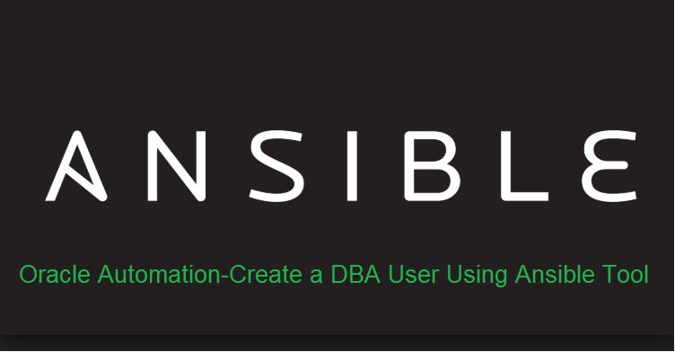 Oracle Automation-Create a DBA User Using Ansible Tool